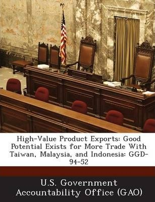 High-Value Product Exports  Good Potential Exists for More Trade with Taiwan, Malaysia, and Indonesia Ggd-94-52