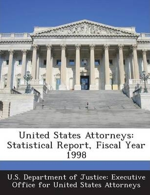 United States Attorneys  Statistical Report, Fiscal Year 1998