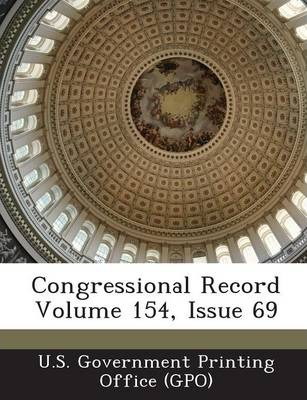 Congressional Record Volume 154, Issue 69