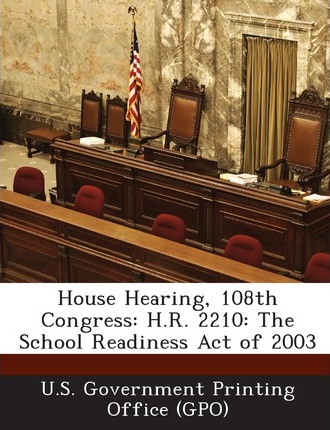 House Hearing, 108th Congress  H.R. 2210 The School Readiness Act of 2003