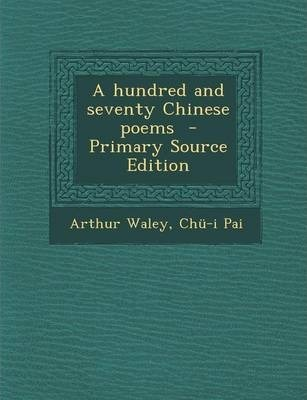 Hundred and Seventy Chinese Poems
