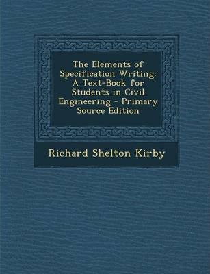 Elements of Specification Writing : A Text-Book for Students in Civil Engineering