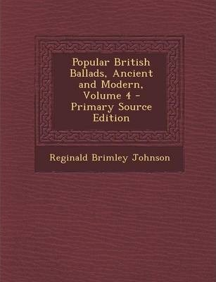 Popular British Ballads, Ancient and Modern, Volume 4