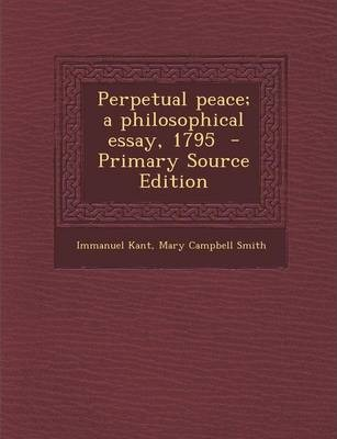 Perpetual Peace; A Philosophical Essay, 1795 : Immanuel Kant ...