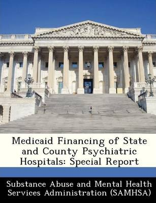 Medicaid Financing of State and County Psychiatric Hospitals : Special Report
