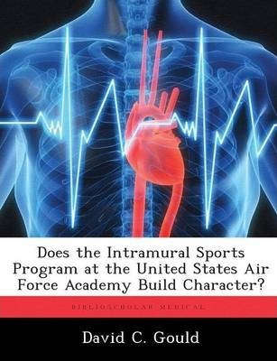 Does the Intramural Sports Program at the United States Air Force Academy Build Character?