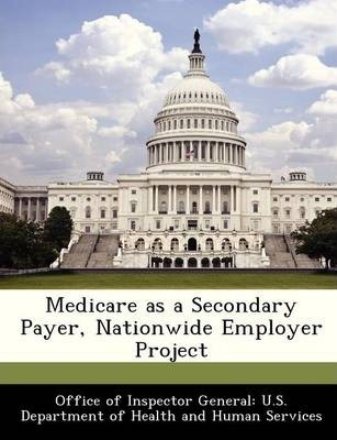 Medicare as a Secondary Payer, Nationwide Employer Project