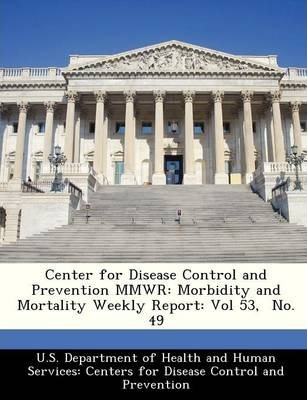 Center for Disease Control and Prevention Mmwr  Morbidity and Mortality Weekly Report Vol 53, No. 49