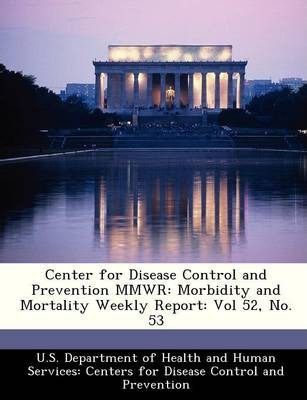Center for Disease Control and Prevention Mmwr  Morbidity and Mortality Weekly Report Vol 52, No. 53