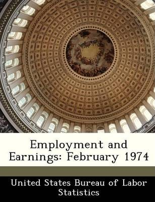 Employment and Earnings  February 1974