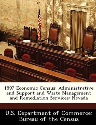 1997 Economic Census  Administrative and Support and Waste Management and Remediation Services Nevada
