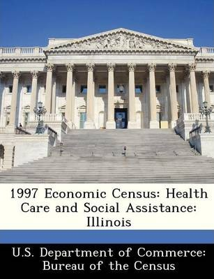 1997 Economic Census  Health Care and Social Assistance Illinois