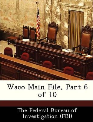 Waco Main File, Part 6 of 10