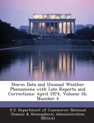 Storm Data and Unusual Weather Phenomena with Late Reports and Corrections  April 1974, Volume 16, Number 4