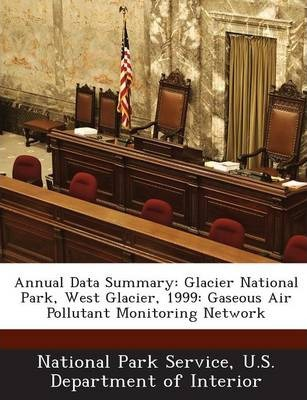 Annual Data Summary  Glacier National Park, West Glacier, 1999 Gaseous Air Pollutant Monitoring Network