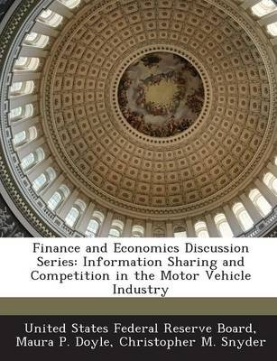 Finance and Economics Discussion Series  Information Sharing and Competition in the Motor Vehicle Industry