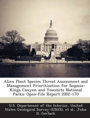 Alien Plant Species Threat Assessment and Management Prioritization for Sequoia-Kings Canyon and Yosemite National Parks  Open-File Report 2002-170