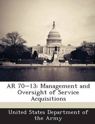 AR 70-13  Management and Oversight of Service Acquisitions