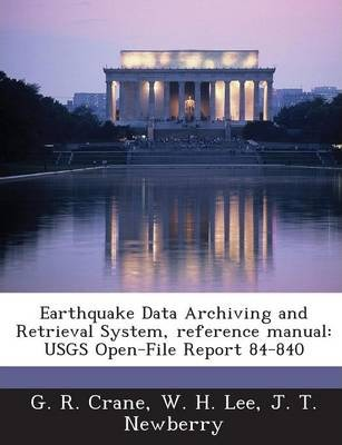 Earthquake Data Archiving and Retrieval System, Reference Manual  Usgs Open-File Report 84-840