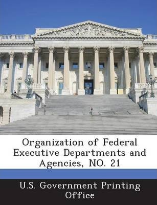 Organization of Federal Executive Departments and Agencies, No. 21