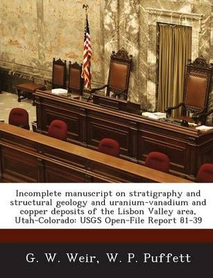 Incomplete Manuscript on Stratigraphy and Structural Geology and Uranium-Vanadium and Copper Deposits of the Lisbon Valley Area, Utah-Colorado  Usgs O