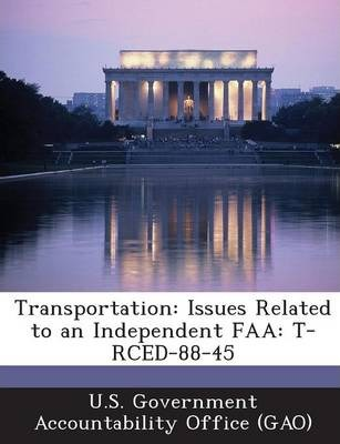 Transportation  Issues Related to an Independent FAA T-Rced-88-45