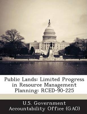 Public Lands  Limited Progress in Resource Management Planning Rced-90-225
