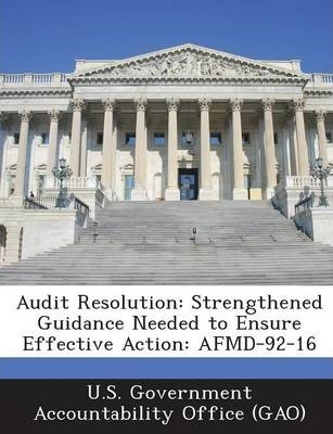Audit Resolution : Strengthened Guidance Needed to Ensure Effective Action: Afmd-92-16