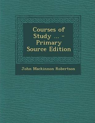Courses of Study ... - Primary Source Edition