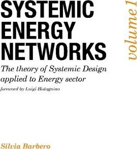 Systemic Energy Networks, Vol. 1. The Theory of Systemic Design Applied to Energy Sector