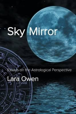 Sky Mirror: Essays on the Astrological Perspective