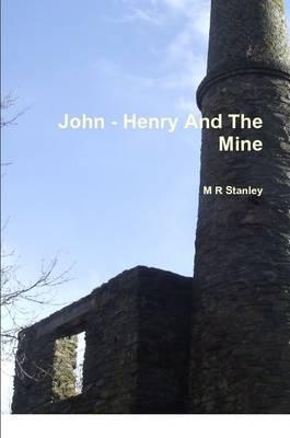 John - Henry and the Mine
