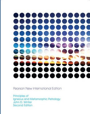 Principles of Igneous and Metamorphic Petrology: Pearson New International Edition