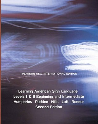 Learning American Sign Language: Pearson New International Edition: Levels I