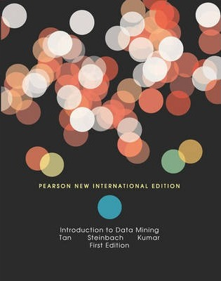 Introduction to Data Mining: Pearson New International Edition