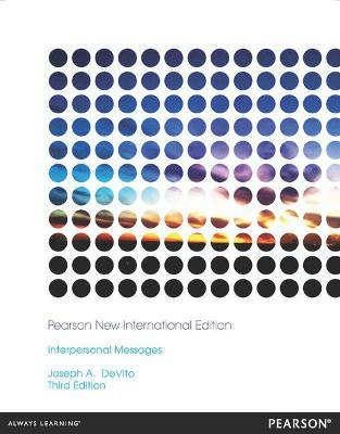 Interpersonal Messages: Pearson New International Edition