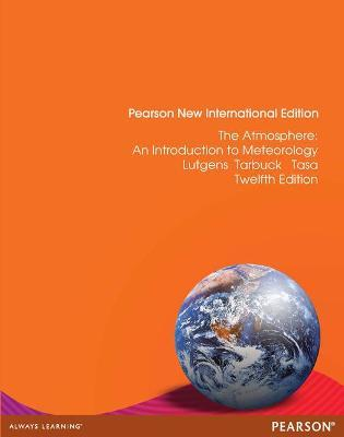 The Atmosphere: Pearson New International Edition