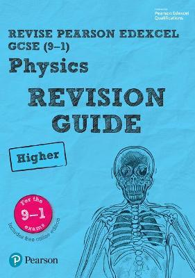 Revise Edexcel GCSE (9-1) Physics Higher Revision Guide : (with free online edition)