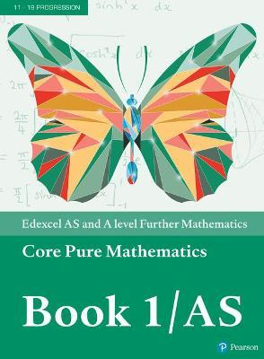 Edexcel AS and A level Further Mathematics Core Pure Mathematics Book 1/AS Textbook + e-book
