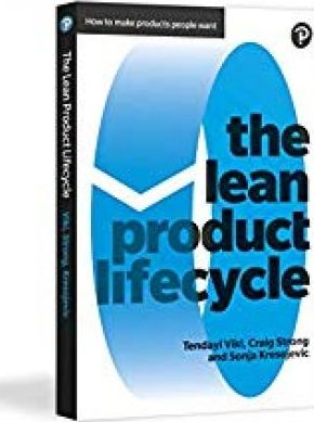 The Lean Product Lifecycle : A playbook for making products people want