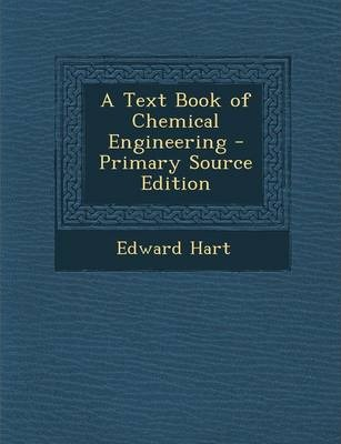 A Text Book of Chemical Engineering - Primary Source Edition