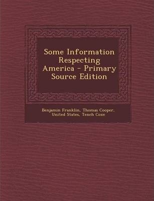 Some Information Respecting America - Primary Source Edition