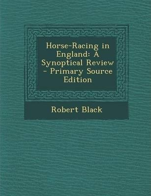 Astrosadventuresbookclub.com Horse-Racing in England : A Synoptical Review - Primary Source Edition Image