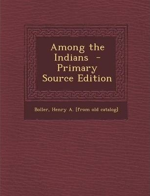 Among the Indians - Primary Source Edition