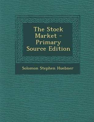 The Stock Market - Primary Source Edition