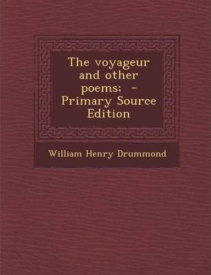 The Voyageur and Other Poems; - Primary Source Edition