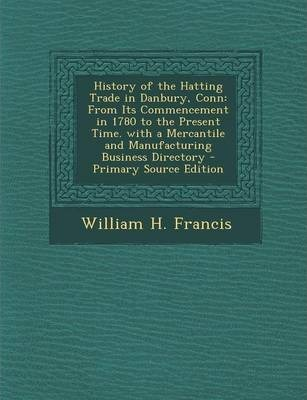 History of the Hatting Trade in Danbury, Conn