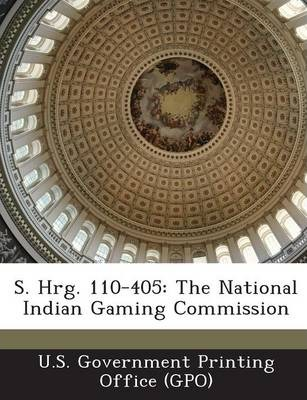 S. Hrg. 110-405  The National Indian Gaming Commission