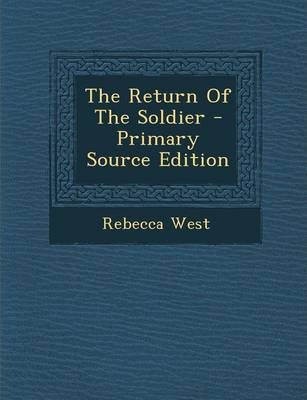The Return of the Soldier - Primary Source Edition