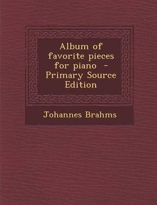 Album of Favorite Pieces for Piano - Primary Source Edition